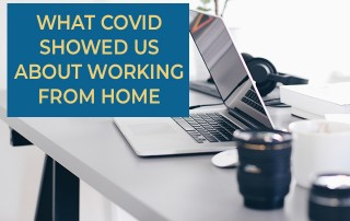 What COVID Showed Us About Working From Home