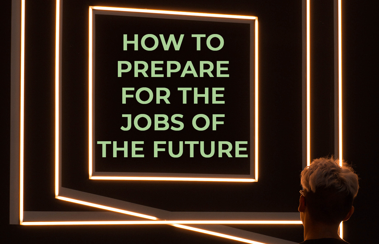 How to prepare for the jobs of the future feat img